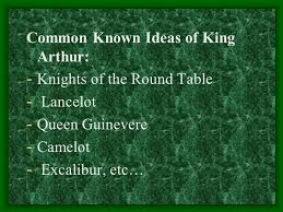 medieval literature sir gawain and the green knight ppt  3 common known ideas of king arthur knights of the round table lancelot queen guinevere camelot excalibur etc