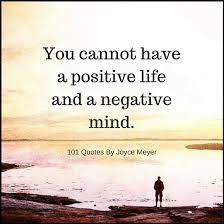 Joyce Meyer Quotes Magnificent You Cannot Have A Positive Life And A Negative Mind Joyce Meyer Quotes