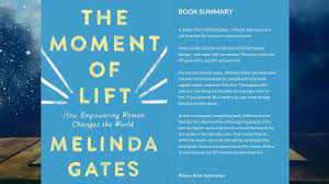 The Moment of Lift: How Empowering Women Changes the World Book Summary by Melinda  Gates | Book summaries, Books, In this moment