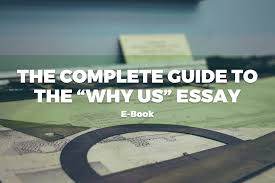 how to write a why us essay part college essay guy get  get the complete guide to writing the why us essay