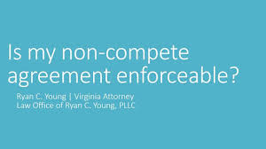 is my non compete agreement enforceable in virginia ryan c is my non compete agreement enforceable in virginia ryan c young richmond virginia