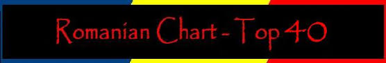 Romania Top 40 Chart Romanian Chart