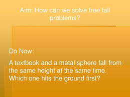 Free Fall Powerpoint Ppt Aim How Can We Solve Free Fall Problems Powerpoint