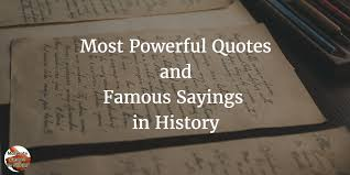 Powerful Quotes Simple 48 Most Powerful Quotes And Famous Sayings In History Motivate