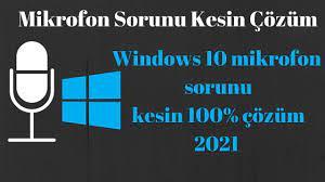 Windows 10 Mikrofon Sorunu 2021 Yeni Çözüm - YouTube