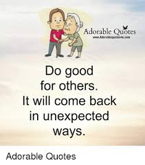 Do Good Quotes Unique Adorable Quotes WwwAdorablequotes48ucom Do Good For Others It Will