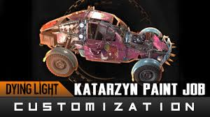 Dying Light The Following Paint Jobs Dying Light The Following Katarzyn Paint Job Location Guide