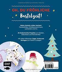 Weihnachten Kreativ Für Kids 24 Bastelprojekte Für Die