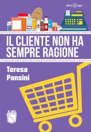 Amazon.it: Il cliente non ha sempre ragione - Pansini, Teresa - Libri