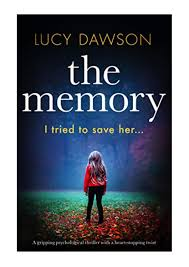 The Memory - Lucy Dawson - A gripping psychological thriller with a  heart-stopping twist by Dustin Shelton - issuu
