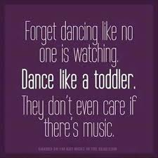 Toddler Quotes Best Best Funny Quotes Dance Like A Toddler OMG Quotes Your