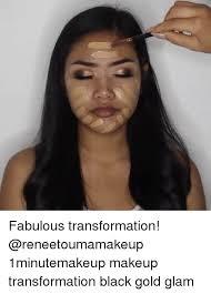 makeup memes and black fabulous transformation reneetoumamakeup 1minutemakeup makeup transformation black