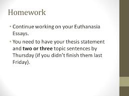 quick write what is a dream that you have for your own  homework continue working on your euthanasia essays