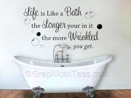bathroom wall art bathtub wrinkled decals motivational sayings about life themed house decorative useful stuff ideas