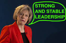 """Can You Say """"Strong And Stable Leadership"""" As Much As Theresa May?"""