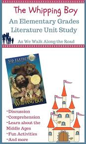 The Whipping Boy: An Elementary Grades Literature Unit Study ...