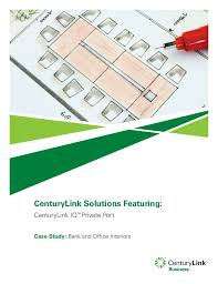 bank and office interiors. CenturyLink Solutions Featuring:CenturyLink IQ™Private PortCase Study: Bank And Office Interiors L