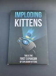 <b>Imploding Kittens</b>: This is The First Expansion of <b>Exploding Kittens</b> ...