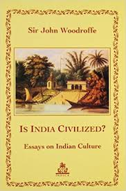 is civilized essays on n culture sir john woodroffe  is civilized essays on n culture sir john woodroffe 9788186569818 amazon com books