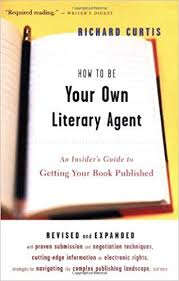 Amazon Com How To Be Your Own Literary Agent An Insiders Guide To
