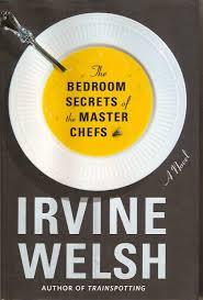 the bedroom secrets of the master chefs irvine welsh