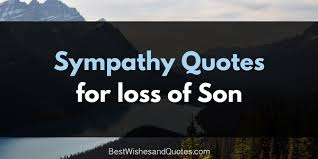 Condolences Quotes Extraordinary Pass On Your Sympathy Messages For The Loss Of A Son With These Quotes
