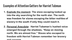 writing a research essay informative mode the type of writing is  examples of attention getters for harriet tubman 1 explode the moment the slave escaping