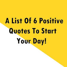 A List Of 40 Positive Quotes To Start Your Day Motivational Quotes Unique Quotes To Start The Day