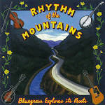 Rhythm of the Mountains: Bluegrass Explores Its Roots [2002]