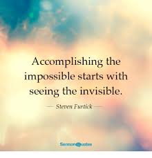 Steven Furtick Quotes Best Accomplishing The Impossible Starts With Seeing The Invisible Steven