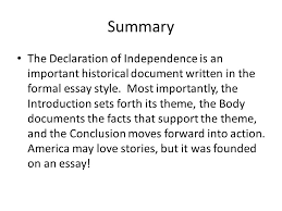 the declaration of independence as a formal essay ppt  summary the declaration of independence is an important historical document written in the formal essay style