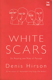 denis hirson blake friedmann white scars non fiction essays 196 pages jacana media south africa