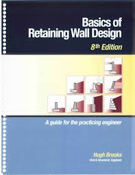 Small Picture Basics of Retaining Wall Design By Hugh Brooks
