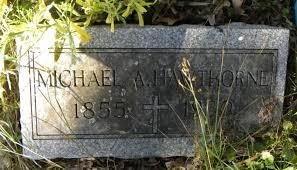 Michael Hawthorne (1855-1930) - Find A Grave Memorial