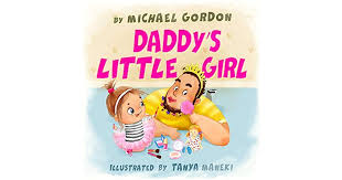 Daddy\'s Little Girl Quotes New Daddy's Little Girl By Michael Gordon