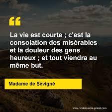 La Vie Est Courte Cest La Consolation Des Misérables Et La