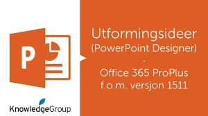 Office 365 Powerpoint Designer Powerpoint Designer Utformingsideer Powerpoint Office 365 1511