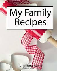 Recipe Journals My Family Recipes Recipe Journal To Write In 100 Recipes A