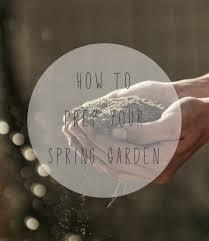 how to prep your spring garden
