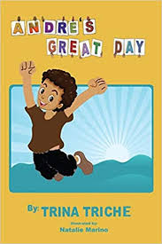 Andre's Great Day (9781545613795): Triche, Trina ... - Amazon.com