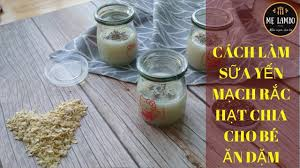 Cách làm Sữa Yến Mạch Hạt Chia cho Bé Ăn Dặm - YouTube