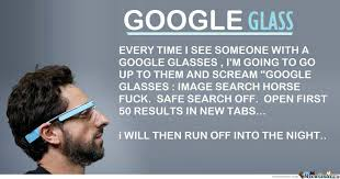 Google Glass Memes. Best Collection of Funny Google Glass Pictures via Relatably.com
