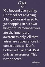 Mooji Quotes Cool A King Does Not Need To Go Shopping In His Own Kingdom SERIOUSLY