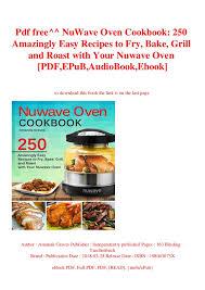 Pdf Free Nuwave Oven Cookbook 250 Amazingly Easy Recipes