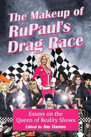 the makeup of rupaul s drag race essays on the queen of reality  the makeup of rupaul s drag race essays on the queen of reality shows