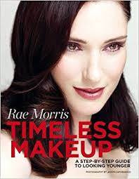 timeless makeup a step by step guide to looking younger amazon co uk rae morris 9781845434625 books