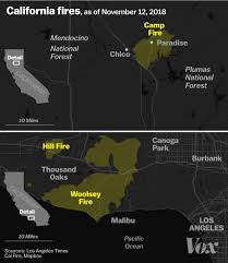 California Wildfires 2018 Camp And Woolsey Fires Are Rapidly