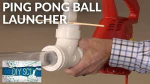 the greatest ping pong ball launcher diy sci s01e05