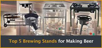 top 5 brewing stands for making beer