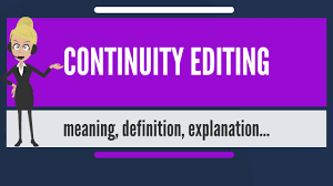 What Is Continuity Editing What Does Continuity Editing Mean Continuity Editing Meaning